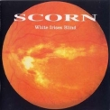 Scorn - White Irises Blind '1997