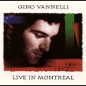 Gino Vannelli - Live In Montreal '1991
