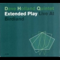 Dave Holland Quintet - Extended Play - Live At Birdland (CD2) '2003
