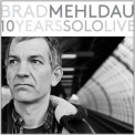 Brad Mehldau - 10 Years Solo Live (CD1) Dark-Light '2015