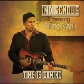 Indigenous - Time Is Coming '2014
