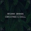Ariana Grande - Christmas & Chill [EP] '2015