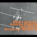 Ellery Eskelin With Andrea Parkins & Jim Black - Arcanum Moderne '2003