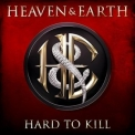 Heaven & Earth - Hard To Kill '2017