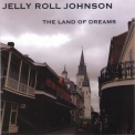 Jelly Roll Johnson - The Land Of Dreams '2014