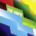 Knife, The - Deep Cuts '2004