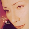 Holly Cole - The Holly Cole Collection Vol. 1 '2004