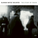 Django Bates' Beloved  - The Study Of Touch  '2017