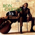 Ron Carter - It's The Time '2007