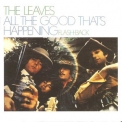 Leaves, The - All The Good That's Happening (1993 Remaster) '1967