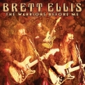 Brett Ellis - The Warriors Before Me '2016