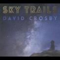 David Crosby - Sky Trails '2017