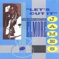 Elmore James - 'lets Cut It' The Very Best Of Elmore James '1991