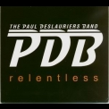 Paul Deslauriers Band, The - Relentless '2016
