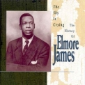 Elmore James - The Sky Is Crying: The History Of Elmore James '1993
