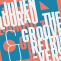 Julien Lourau & The Groove Retrievers  - Julien Lourau & The Groove Retrievers  '2017