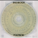 Bad Sector - Polonoid '2001