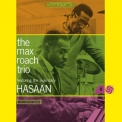 Max Roach  -  The Max Roach Trio Feat. The Legendary Hasaan (2011 Remastered)  '1965