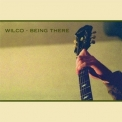 Wilco - Being There '2017