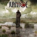 Ivanhoe - Walk In Mindfields '2005