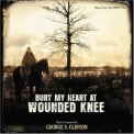 George S. Clinton - Bury My Heart At Wounded Knee '2007