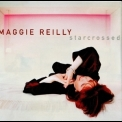 Maggie Reilly - Starcrossed (2008, Reissue) '2000