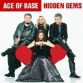 Ace Of Base - Hidden Gems '2015