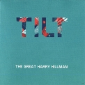 Great Harry Hillman, The - Tilt '2017