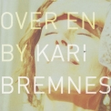 Kari Bremnes - Over En By '2005