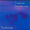 Syndromeda - Creatures from the Inner (CD2) '2003