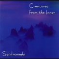 Syndromeda - Creatures from the Inner (CD1) '2003