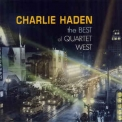 Charlie Haden - The Best Of Quartet West '2007
