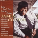 James Cotton - Baby, Don't You Tear My Clothes '2004