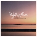 Various Compiled By Jose Padilla - Cafe Del Mar, The Best Of (CD1) '2003