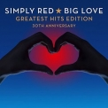 Simply Red - Big Love & Greatest Hits Edition (30th Anniversary 2CD) '2015