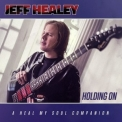 Jeff Healey - Holding On: A Heal My Soul Companion '2016
