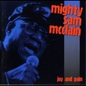 Mighty Sam Mcclain - Joy And Pain '1998