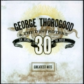 George Thorogood & The Destroyers - Greatests Hits: 30 Years Of Rock '2004