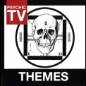 Psychic TV - Themes '2011