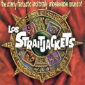 Los Straitjackets - The Utterly Fantastic And Totally Unbelievable Sound Of Los Straitjackets '1995