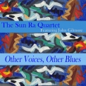 Sun Ra & His Arkestra - Other Voices, Other Blues '1978