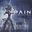 Pain - You Only Live Twice '2011