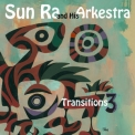 Sun Ra & His Arkestra - Transitions 3 Chicago To Ny '2016