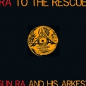 Sun Ra & His Arkestra - Ra To The Rescue '1983