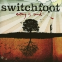 Switchfoot - Nothing Is Sound '2005