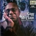 Mighty Sam Mcclain - Sweet Dreams '2001
