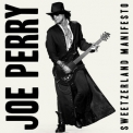 Joe Perry - Sweetzerland Manifesto '2018