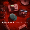 Proleter - Life Playing Tricks EP [Hi-Res] '2017