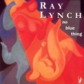 Ray Lynch - No Blue Thing '1989