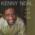 Kenny Neal - Let Life Flow '2008